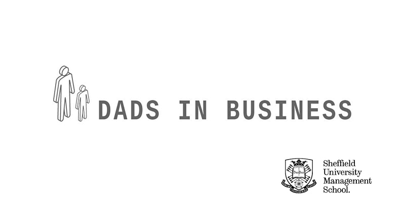 Dads In Business and University Of Sheffield Management school research project kick off!